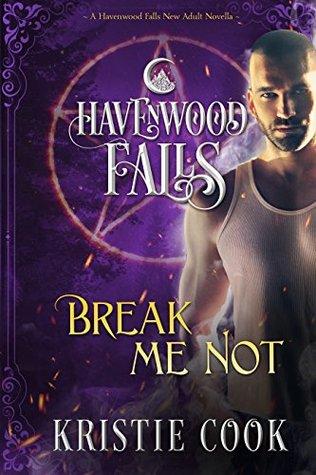 Break Me Not (Havenwood Falls #16)
