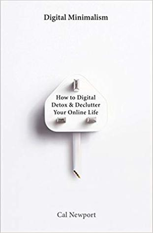 Digital Minimalism: How to Digital Detox and Declutter Your Online Life