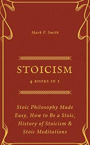 Stoicism: 4 Books in 1