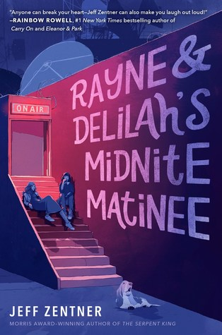 Rayne and Delilah's Midnite Matinee by Jeff Zentner
