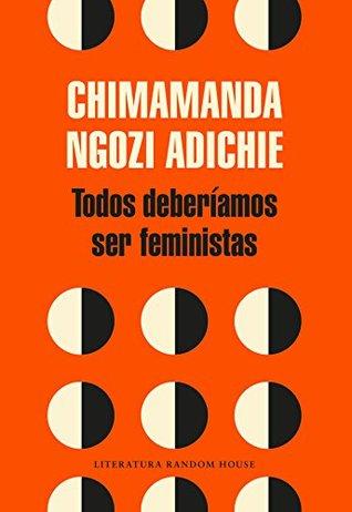 Reseña #74: Todos deberiamos ser feministas - Chimamanda Ngozi Adichie