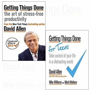 Getting Things Done: The Art of Stress-Free Productivity / Getting Things Done for Teens