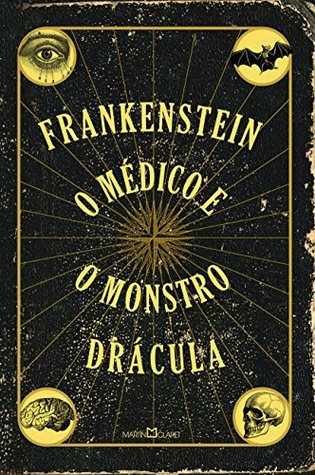 Frankenstein + O Médico e o Monstro + Drácula