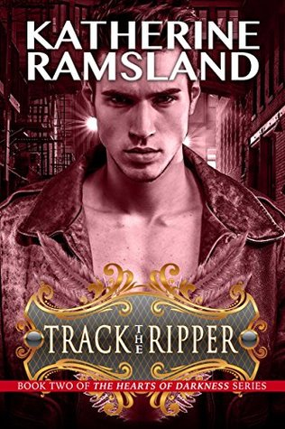 Track the Ripper: Book Two in The Heart of Darkness Series (The Hearts of Darkness 2)