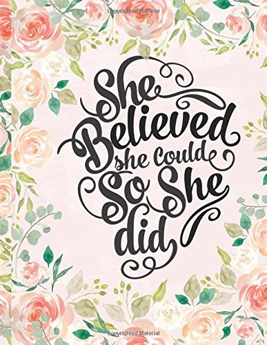 She Believed She Could So She Did: Large Blank Unruled Sketch Book 8.5 X 11, Use as a Journal, Sketchbook, Diary, or Gift
