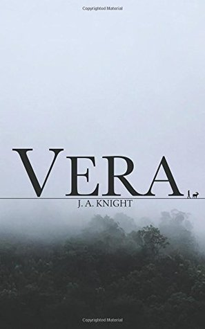 Vera by J.A.  Knight