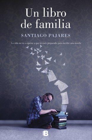 portada de la novela contemporánea Un libro de familia, de Santiago Pajares