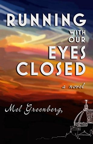 Running With Our Eyes Closed by Mel Greenberg