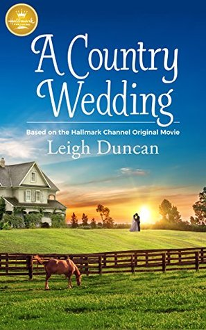 Country Wedding Movie | A Country Wedding Based On The Hallmark Channel Original Movie By