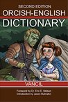 Orcish-English Dictionary: A Quick and Useful Reference for Students, Travelers, Bards, and Merchants