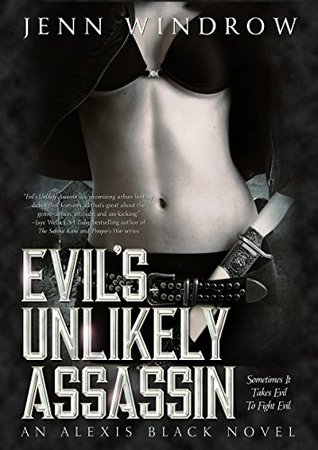 Evil's Unlikely Assassin (Alexis Black #1)