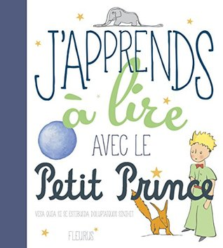 J'apprends à lire avec le Petit Prince - Learn to Read with The Little Prince