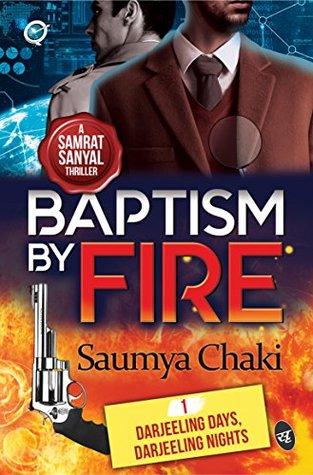 Baptism by Fire: Darjeeling Days, Darjeeling Nights