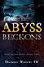 The Abyss Beckons by Daniel Whyte IV