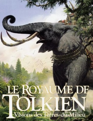 Le Royaume De Tolkien:  Vision Des Terres Du Milieu