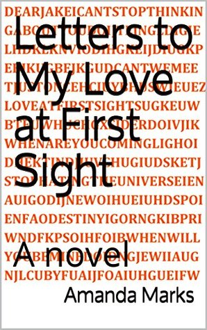 Letters to My Love at First Sight: A novel