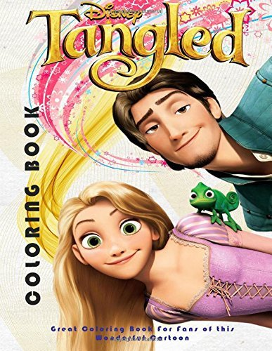 Tangled Coloring Book: Great Coloring Book for Fans of this Wonderful Cartoon.