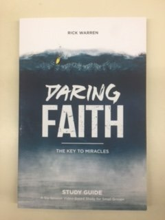 Daring Faith: the Key to Miracles