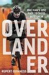 Overlander: One man's epic race to cross Australia