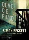 Dove c'è fumo by Simon Beckett