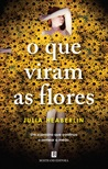 O Que Viram as Flores by Julia Heaberlin