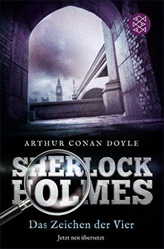 Sherlock Holmes - Das Zeichen der Vier: Roman Neu übersetzt von Henning Ahrens