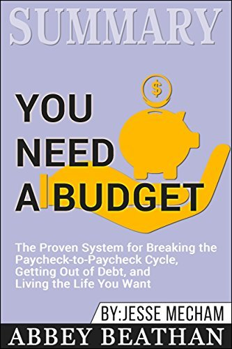 Summary: You Need a Budget: The Proven System for Breaking the Paycheck-to-Paycheck Cycle, Getting Out of Debt, and Living the Life You Want