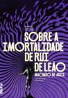 Sobre a imortalidade de Rui de Leão by Machado de Assis