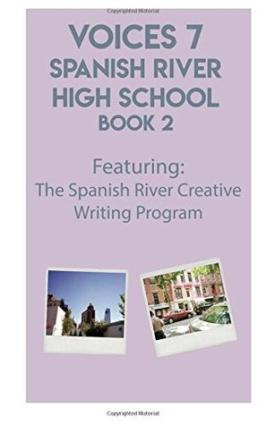 VOICES 7 Spanish River High School: Book 2 by Maia Blitz,Ava Butera
