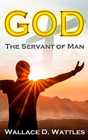 God: The Servant of Man