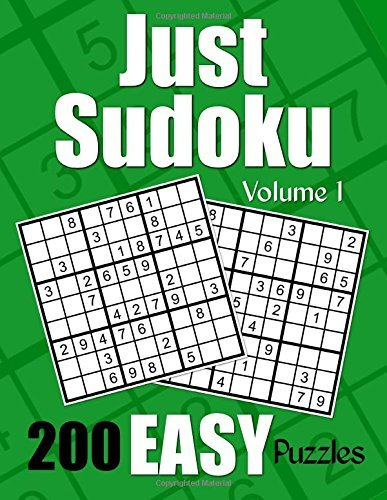 Just Sudoku Easy Puzzles - Volume 1: 200 Easy Sudoku Puzzles for the New Solver
