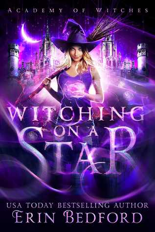 Witching on a Star (Academy of Witches, #1)