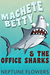 Machete Betty and the Office Sharks by Neptune Flowers