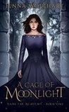 A Cage of Moonlight (Dark Fae Academy, #1)