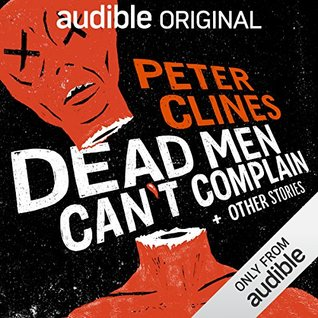 Dead Men Can't Complain and Other Stories
