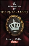 The Royal Court (Medieval Tale #4)