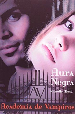 Aura Negra - Vol.2 - Serie Academia de Vampiros