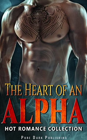 The Heart of an Alpha: Hot Romance Collection