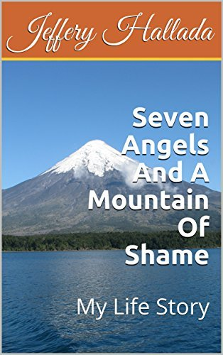 Seven Angels And A Mountain Of Shame: My Life Story