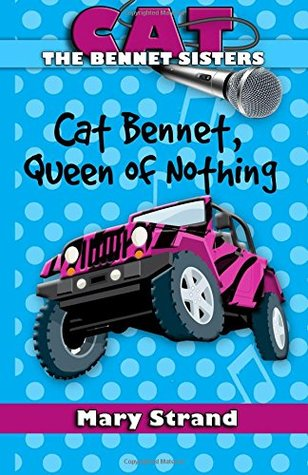 Cat Bennet, Queen of Nothing (The Bennet Sisters) (Volume 3)