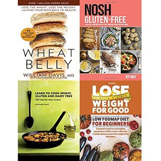 Wheat Belly / Nosh Gluten-Free / Learn to Cook Wheat, Gluten and Dairy Free / Lose Weight for Good