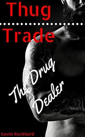 Thug Trade: The Drug Dealer