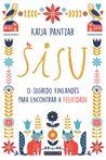 Sisu - O Segredo Finlandês para Encontrar a Felicidade by Katja Pantzar