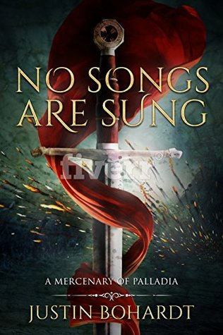 No Songs Are Sung (A Mercenary of Palladia Book 1)