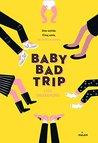 Baby bad trip (Littérature ado)