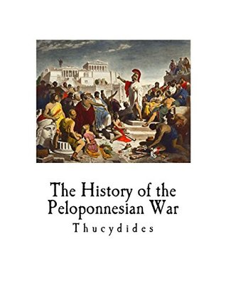 The History of the Peloponnesian War: Thucydides