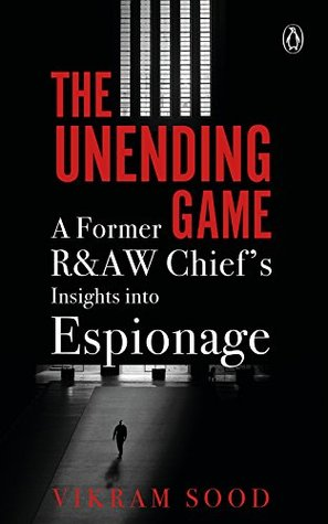 The Unending Game: A Former R&AW Chief's Insights into Espionage