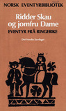 Ridder Skau og jomfru Dame : eventyr frå Ringerike (Norsk eventyrbibliotek, #2)