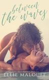 Between The Waves (Love Overseas, #1)