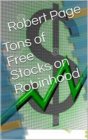 Tons of Free Stocks on Robinhood (The Road To Robinhood Riches Book 2)